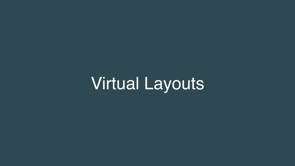 Virtual Layouts