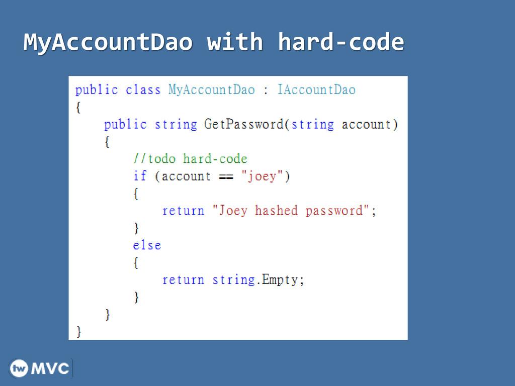MyAccountDao with hard-code