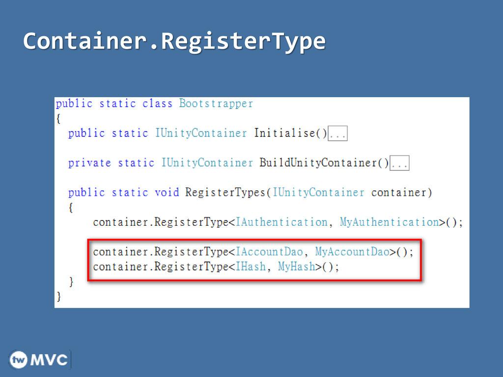 Container.RegisterType