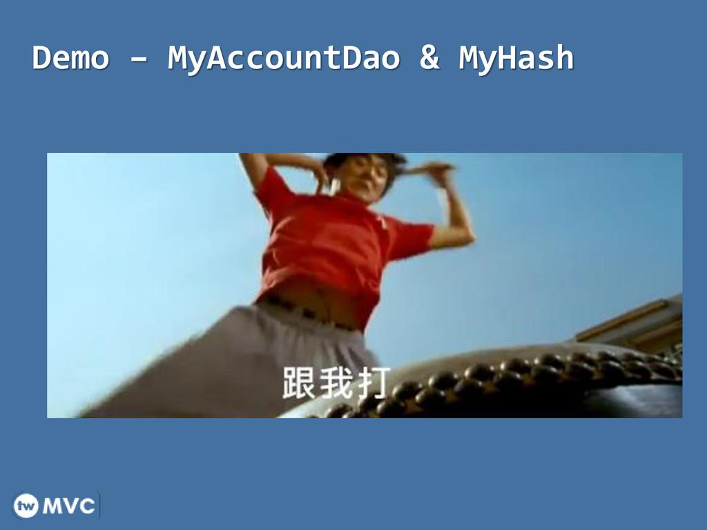 Demo – MyAccountDao & MyHash