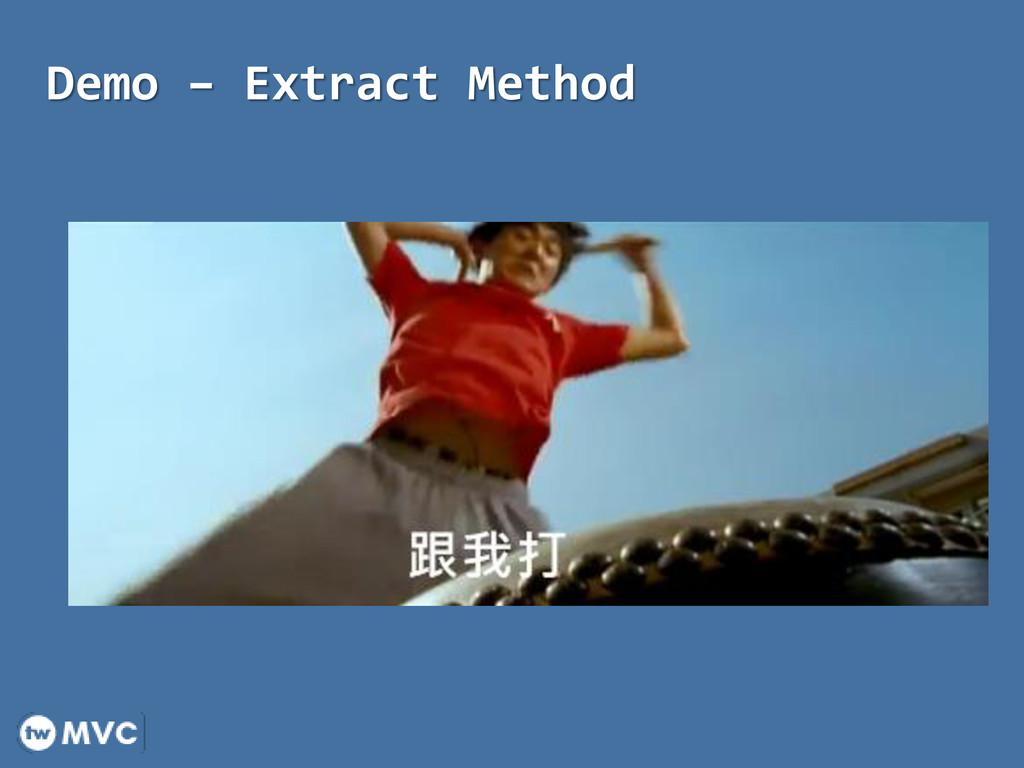Demo – Extract Method