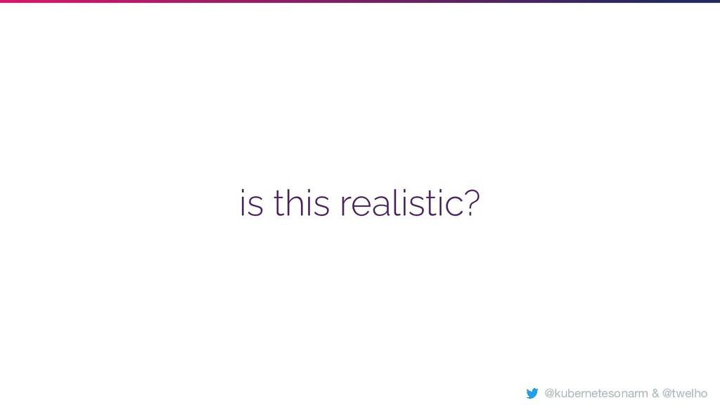 is this realistic? @kubernetesonarm & @twelho
