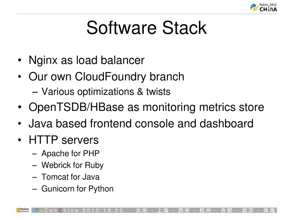 Software Stack • Nginx as load balancer • Our o...