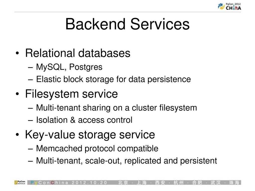 Backend Services • Relational databases – MySQL...