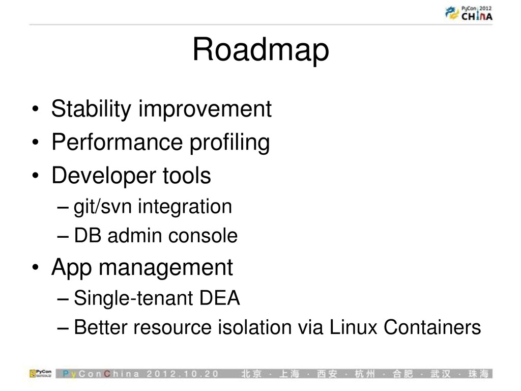 Roadmap • Stability improvement • Performance p...