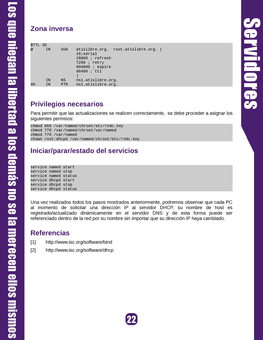 Zona inversa $TTL 3D @ IN SOA atixlibre.org. ro...