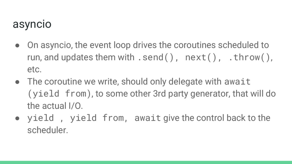 asyncio ● On asyncio, the event loop drives the...