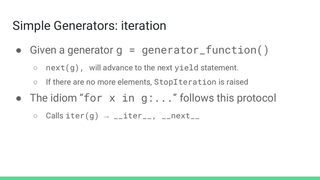 Simple Generators: iteration ● Given a generato...