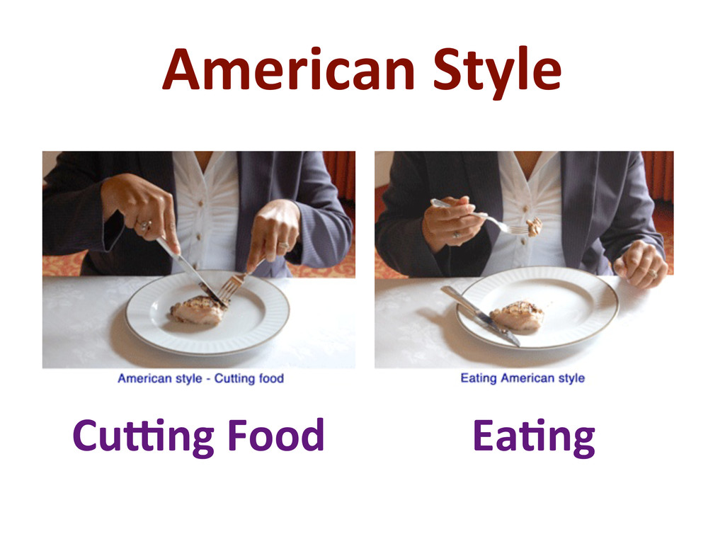 American Style Cu:ng Food Ea'ng