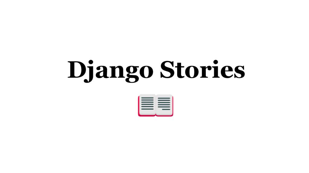 Django Stories