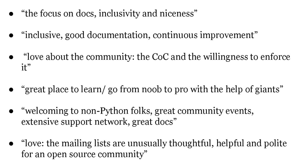 """● """"the focus on docs, inclusivity and niceness""""..."""