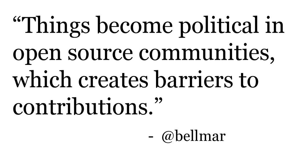 """""""Things become political in open source communi..."""