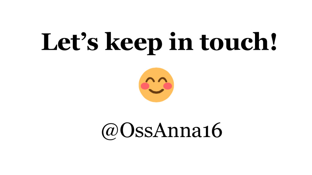 Let's keep in touch! @OssAnna16