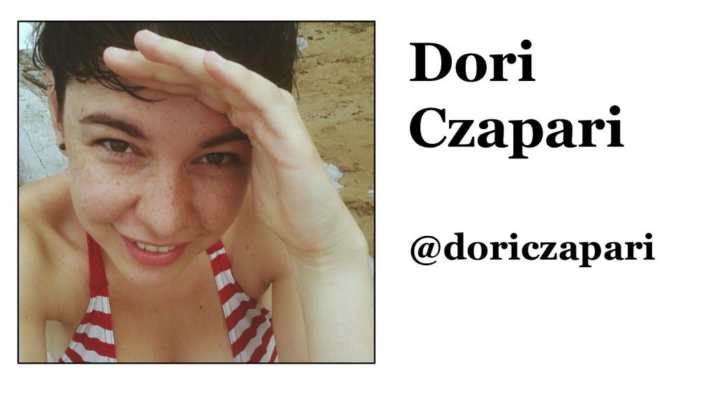 Dori Czapari @doriczapari