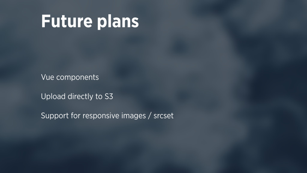 Future plans Vue components