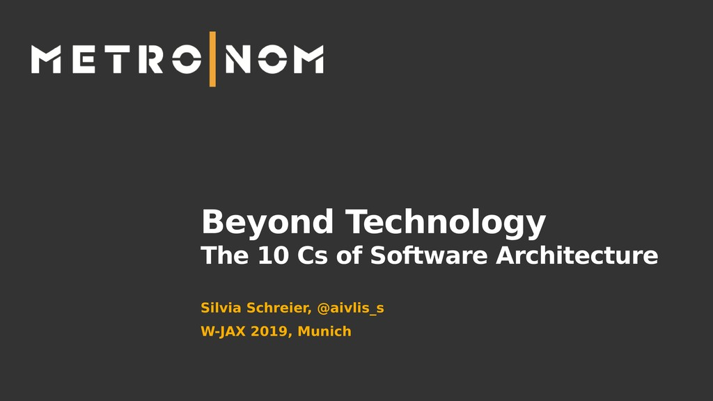 Beyond Technology The 10 Cs of Software Archite...
