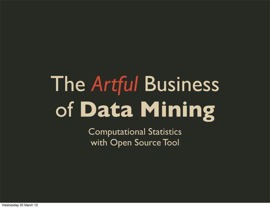The Artful Business of Data Mining Computationa...