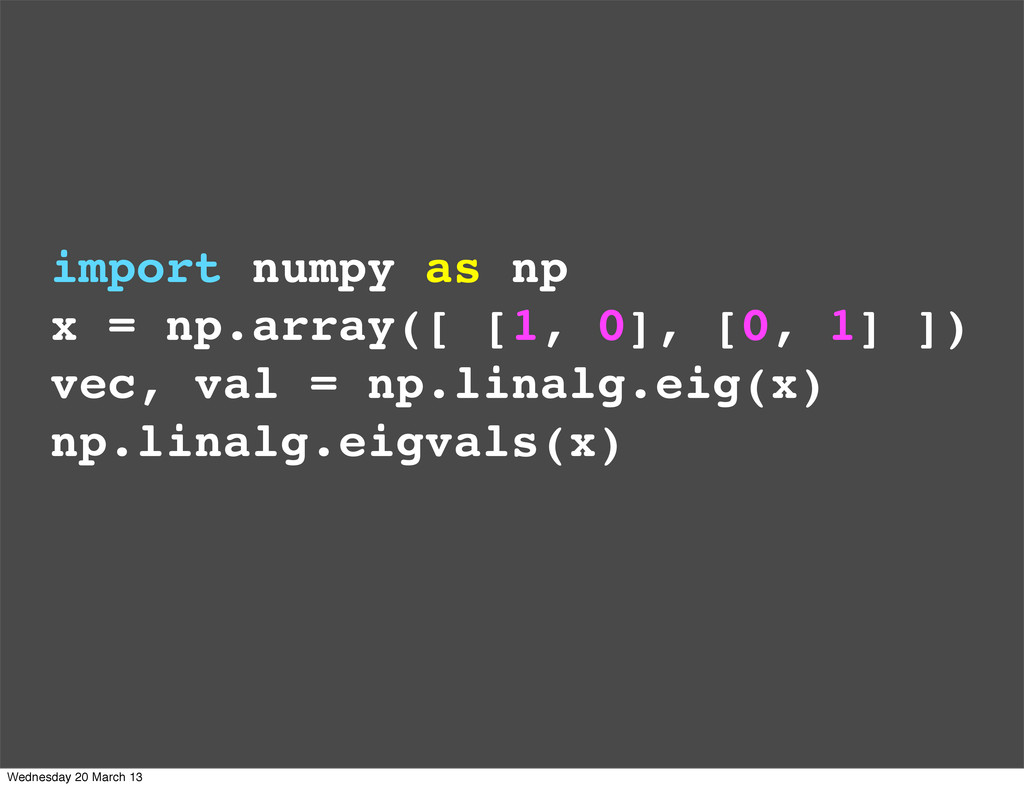import numpy as np x = np.array([ [1, 0], [0, 1...