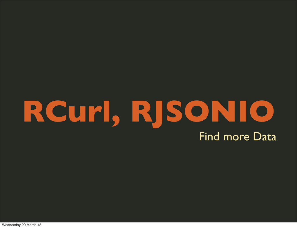 RCurl, RJSONIO Find more Data Wednesday 20 Marc...