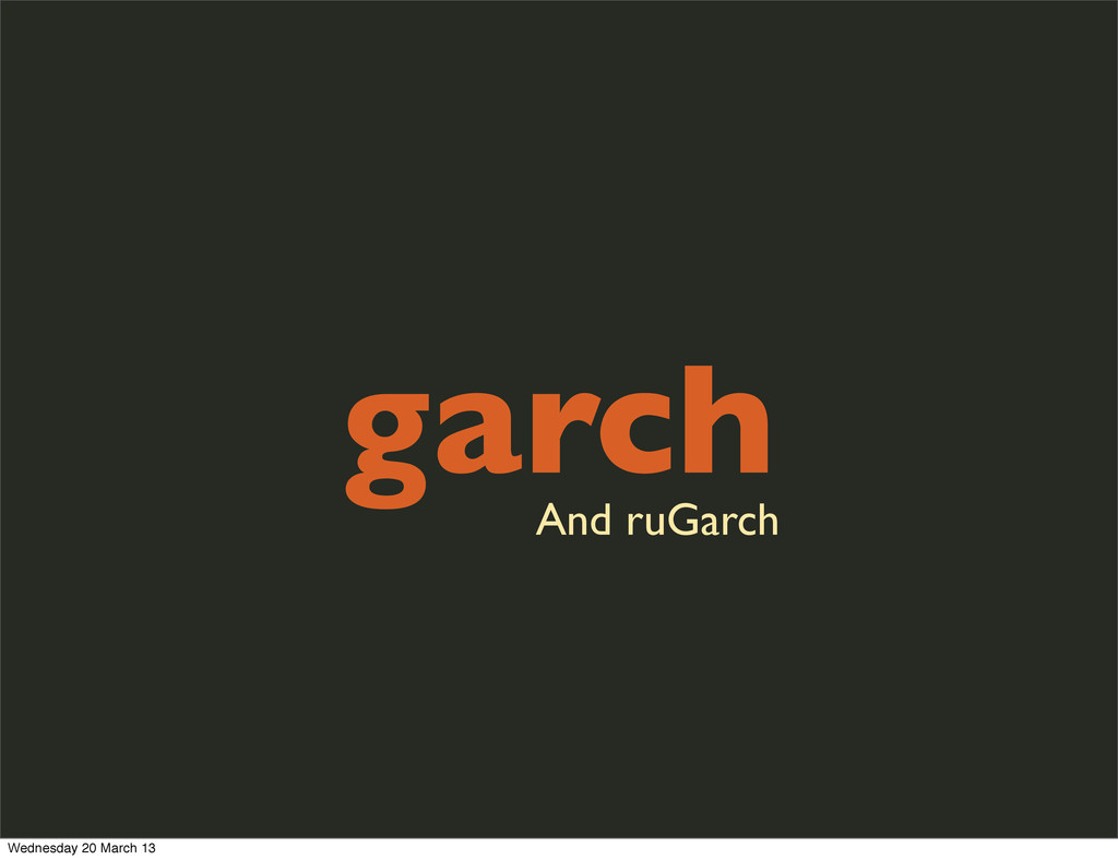 garch And ruGarch Wednesday 20 March 13