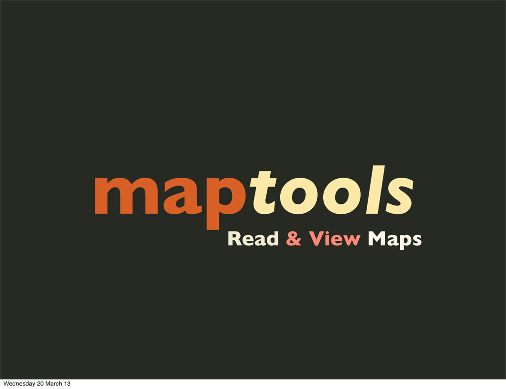 maptools Read & View Maps Wednesday 20 March 13