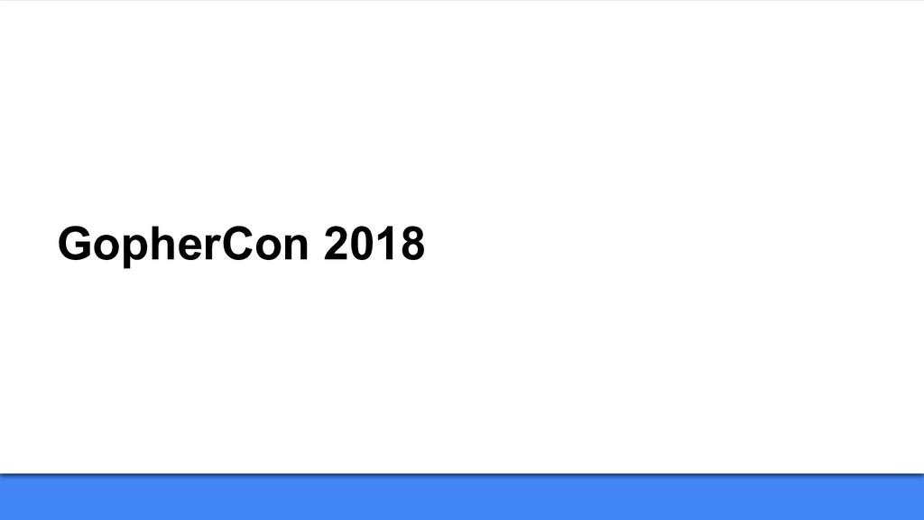 GopherCon 2018