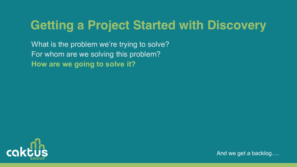 Getting a Project Started with Discovery And we...