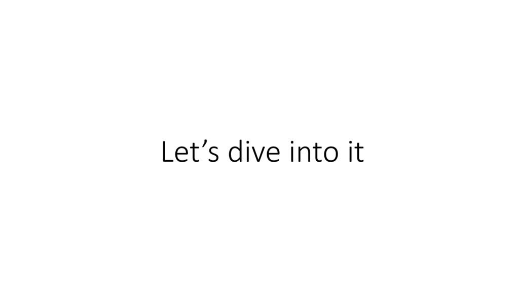 Let's dive into it