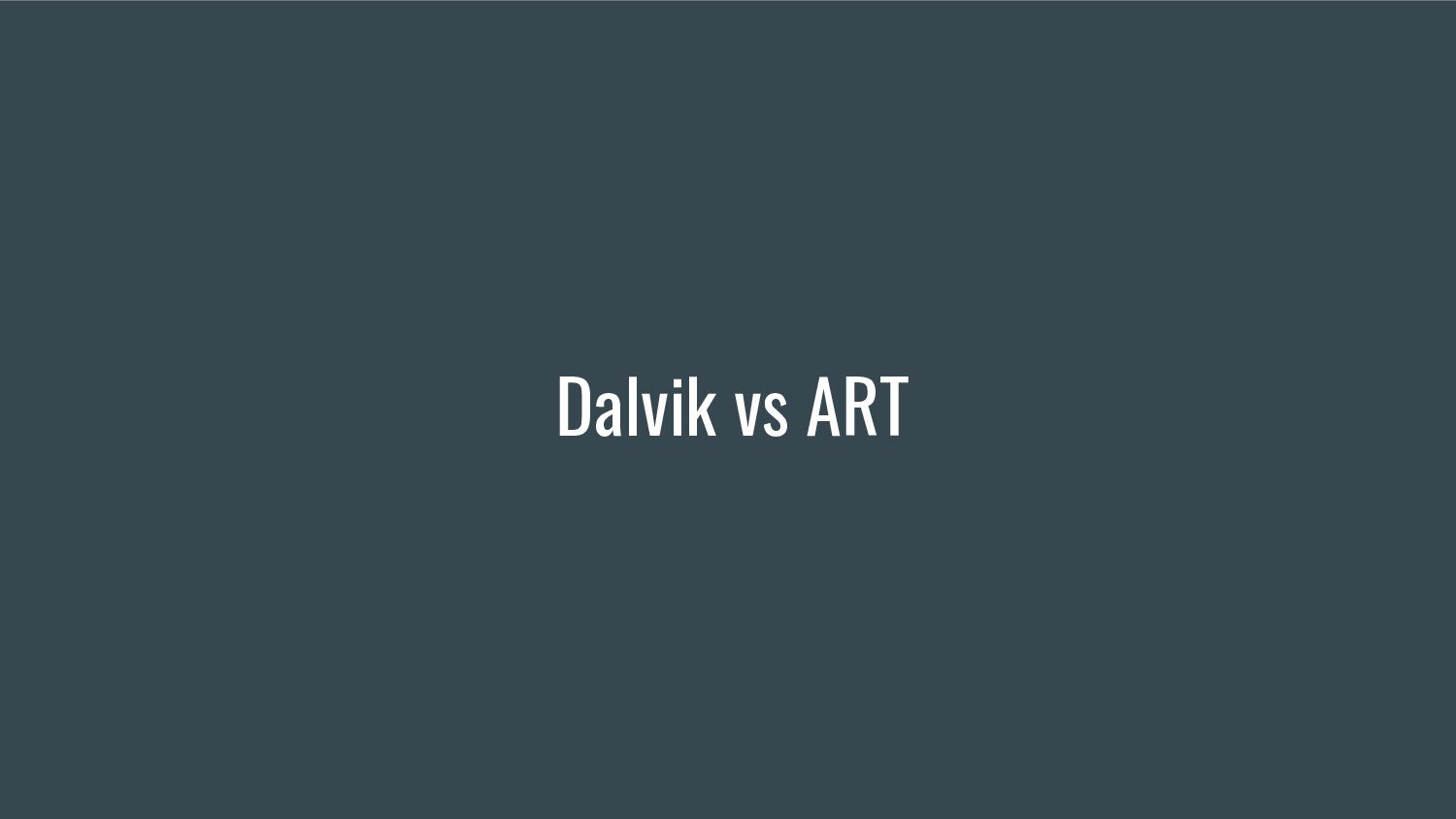 Dalvik vs ART
