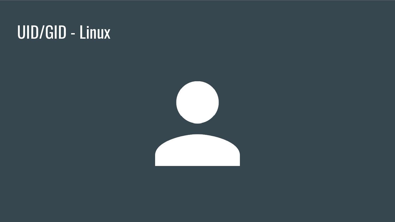 UID/GID - Linux
