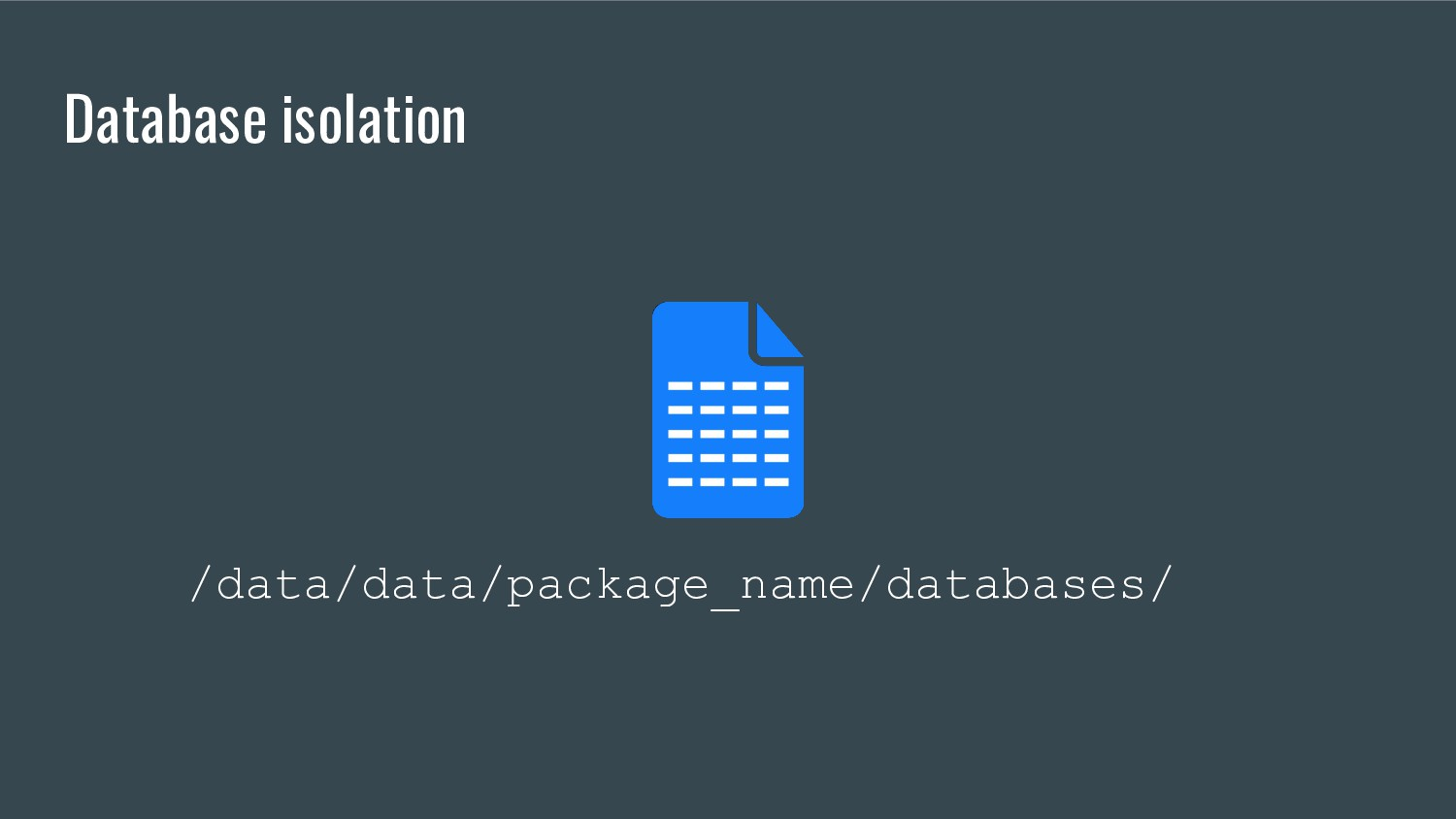 Database isolation /data/data/package_name/data...