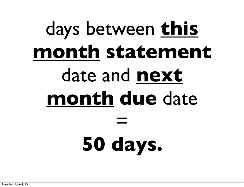 days between this month statement date and next...