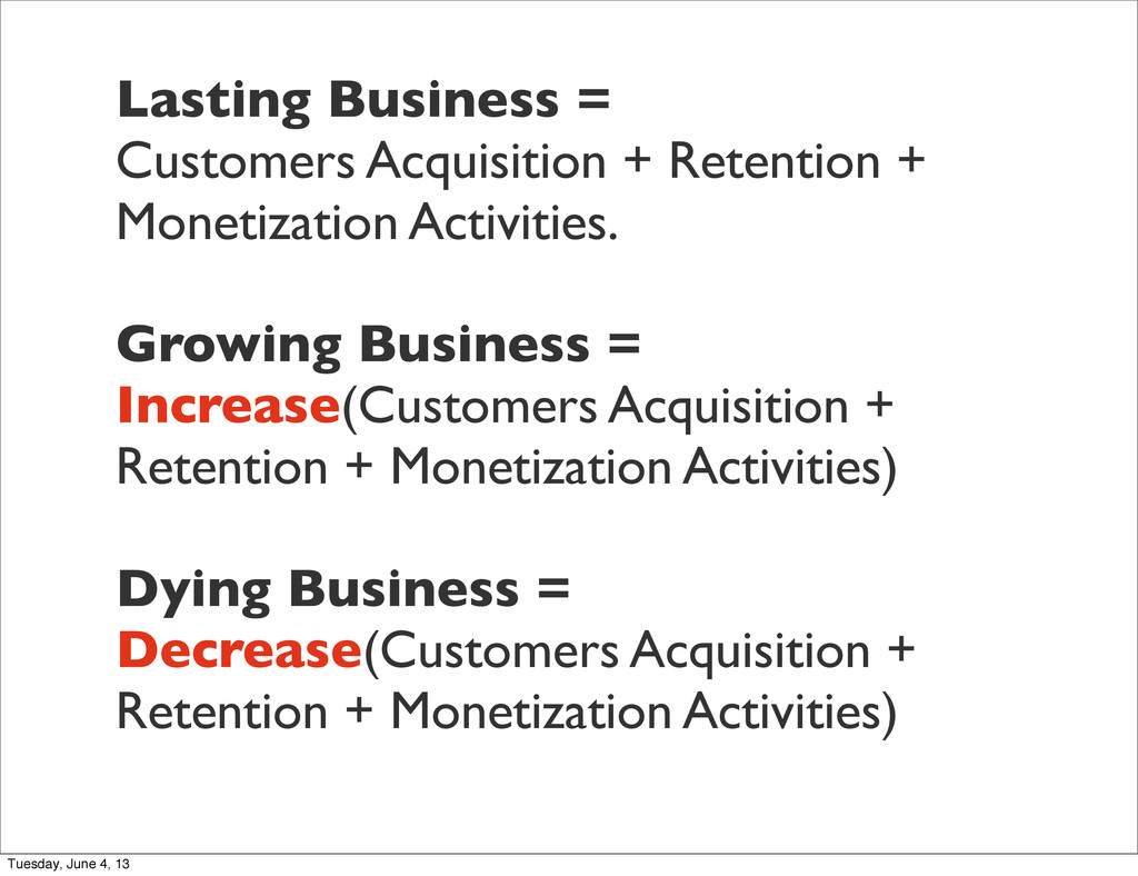 Lasting Business = Customers Acquisition + Rete...