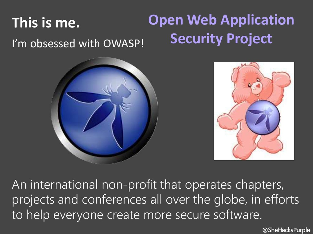 This is me. I'm obsessed with OWASP! @SheHacksP...