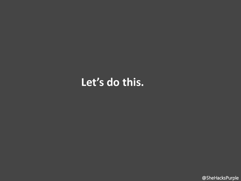 Let's do this. @SheHacksPurple
