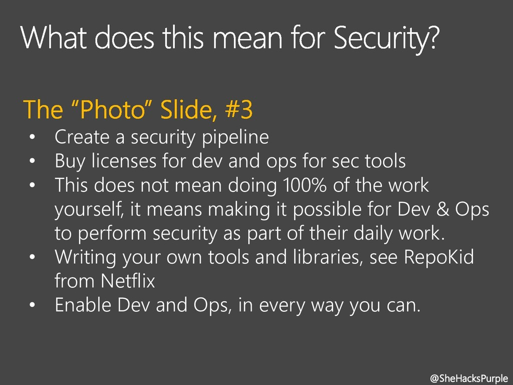 • Create a security pipeline • Buy licenses for...