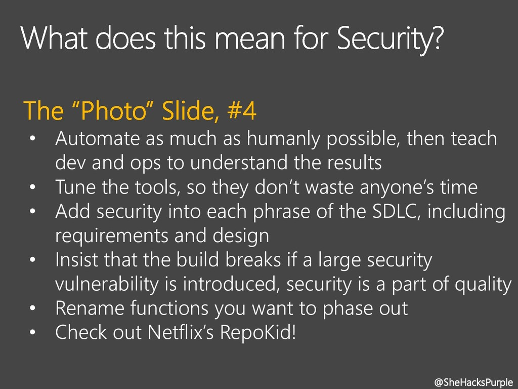 • Automate as much as humanly possible, then te...