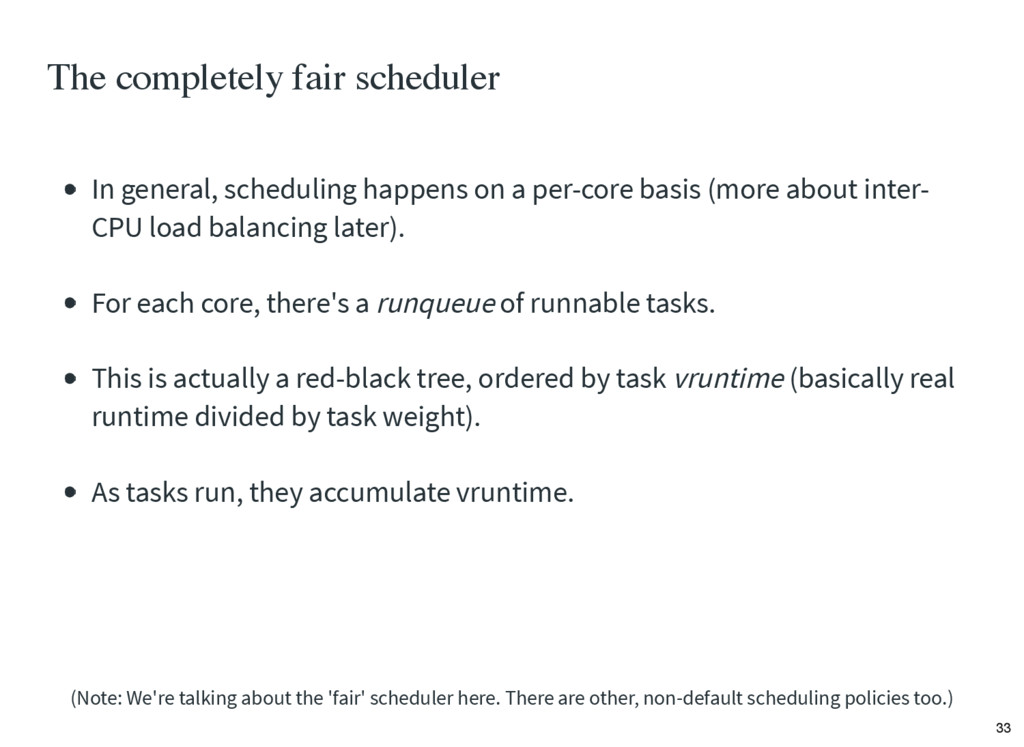 The completely fair scheduler In general, sched...