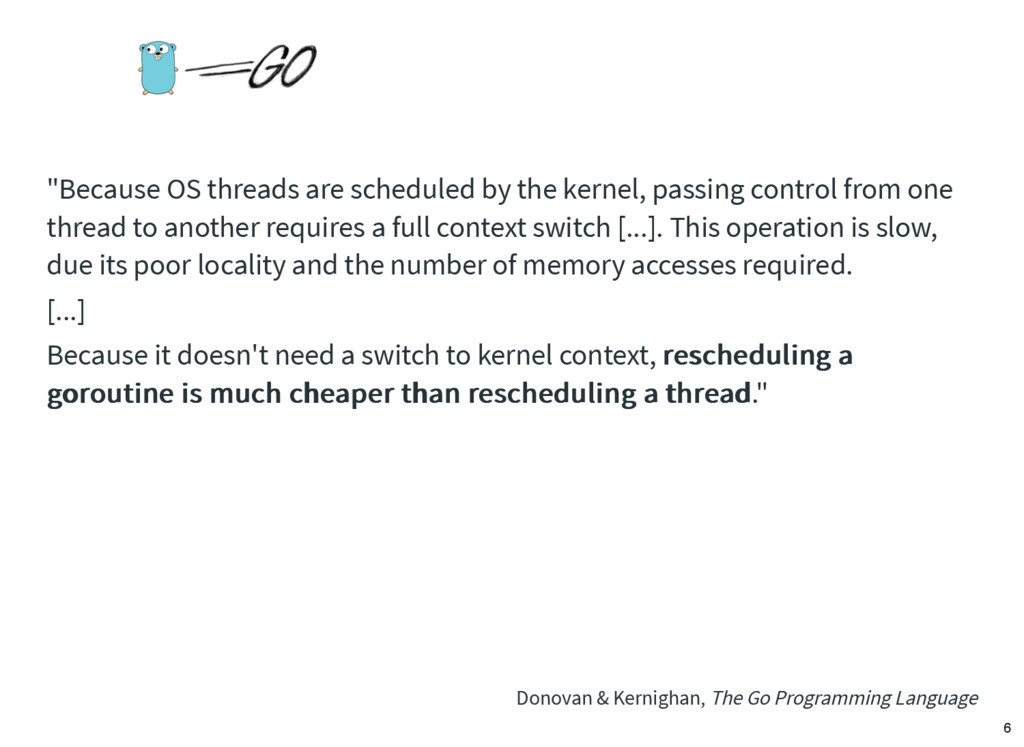 """""""Because OS threads are scheduled by the kernel..."""