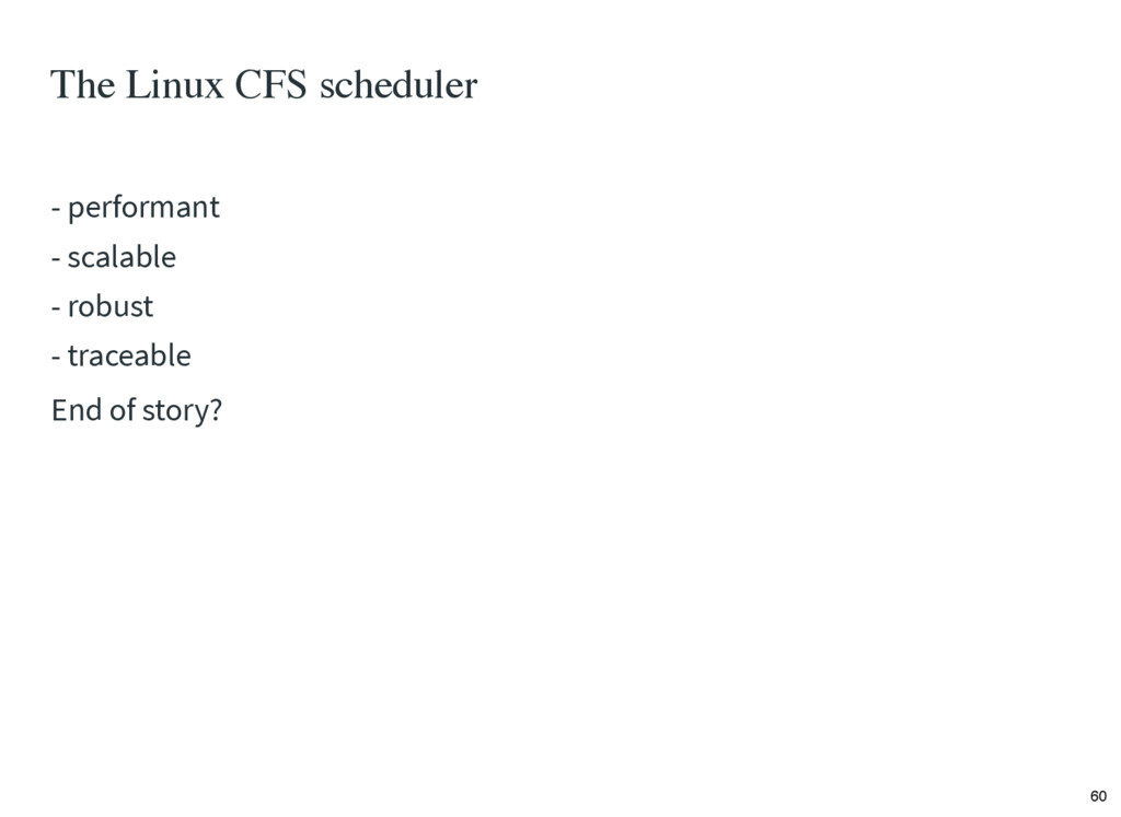 The Linux CFS scheduler - performant - scalable...