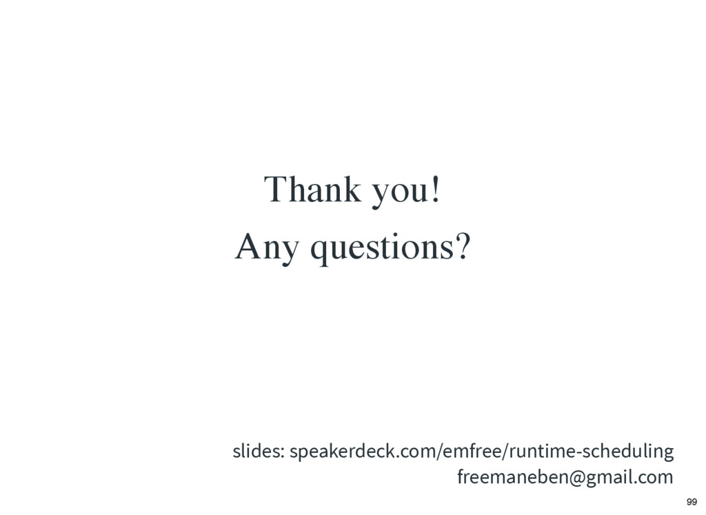 Thank you! Any questions? freemaneben@gmail.com...