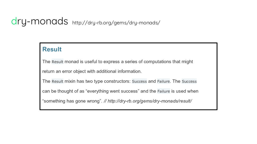 dry-monads http://dry-rb.org/gems/dry-monads/ R...
