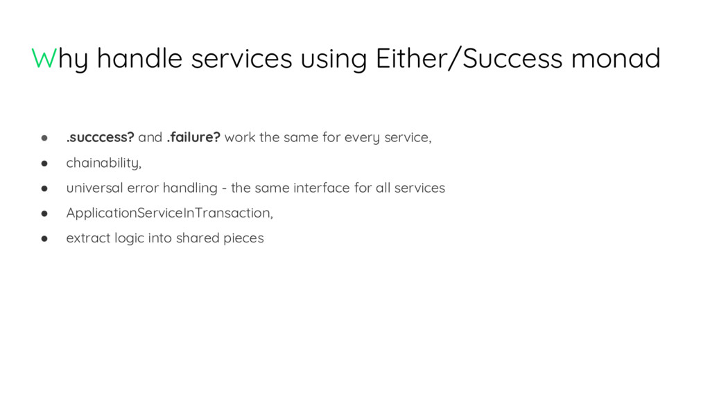 Why handle services using Either/Success monad ...
