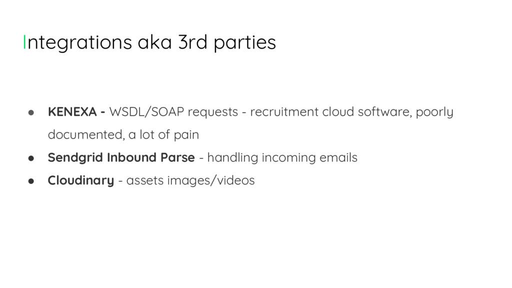 Integrations aka 3rd parties ● KENEXA - WSDL/SO...