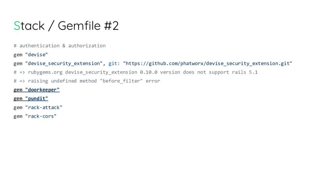 Stack / Gemfile #2 # authentication & authoriza...