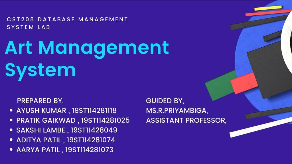 Art Management System C S T 2 0 8 D A T A B A S...