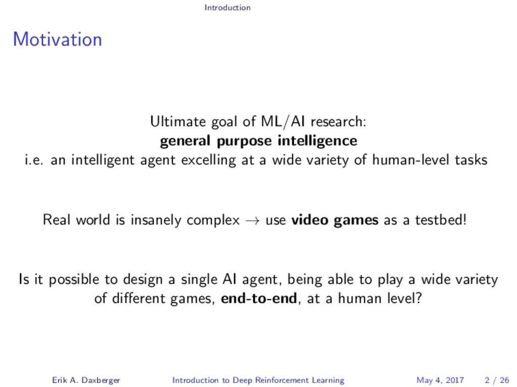 Introduction Motivation Ultimate goal of ML/AI ...