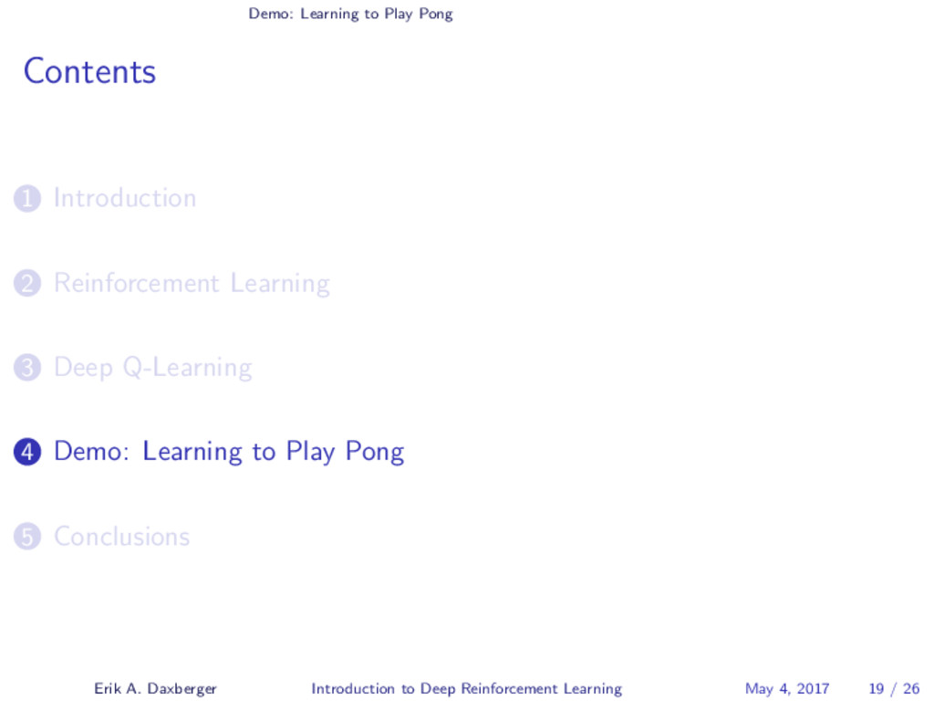 Demo: Learning to Play Pong Contents 1 Introduc...