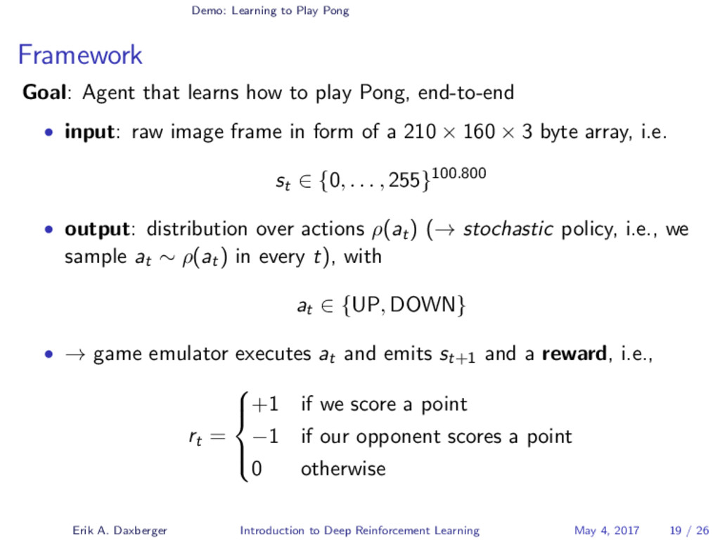 Demo: Learning to Play Pong Framework Goal: Age...