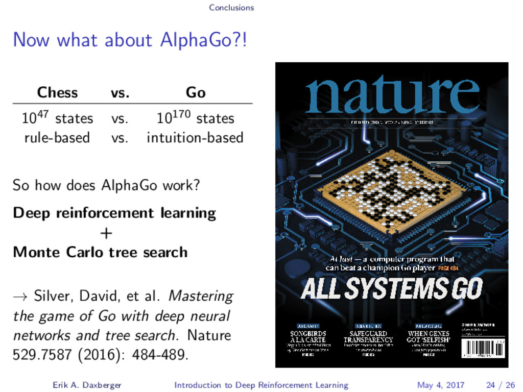 Conclusions Now what about AlphaGo?! Chess vs. ...